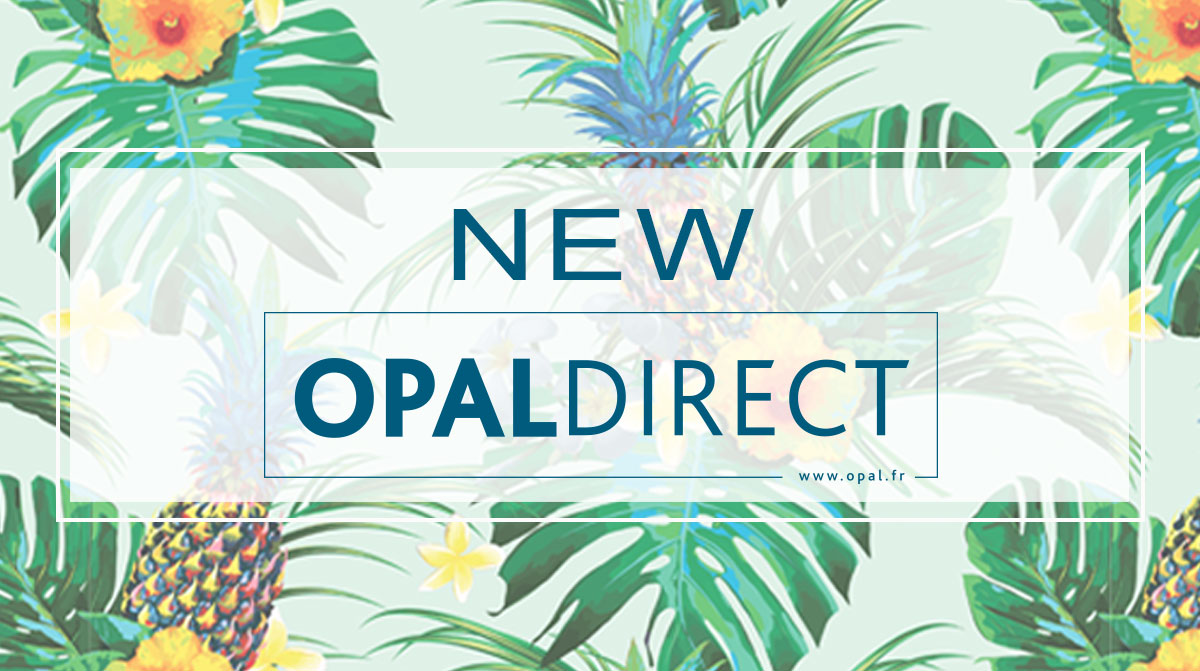 NEW FROM OPAL DIRECT