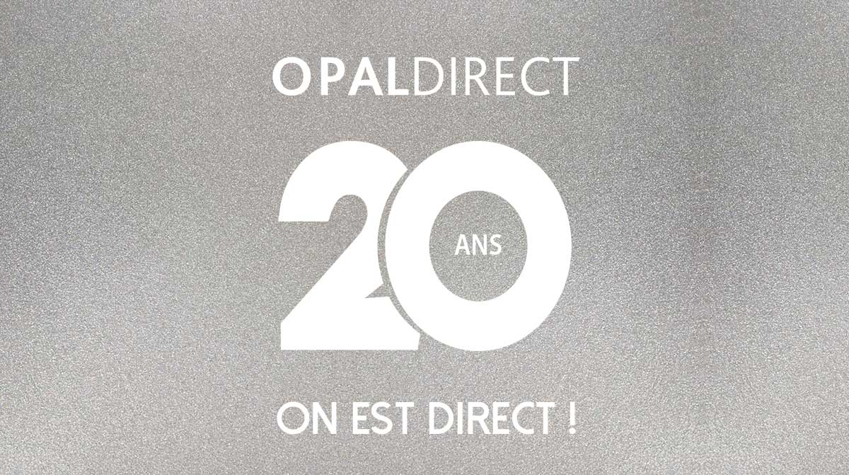 20 Ans Opal Direct : On Est Direct